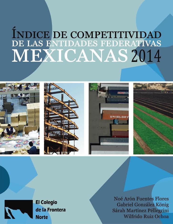 Portada de Índice de la competitividad de las entidades federativas mexicanas 2014