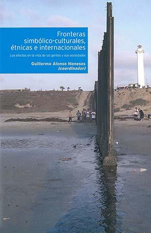 Portada de Fronteras simbólico-culturales, étnicas e internacionales: Los efectos en la vida de las gentes y sus sociedades