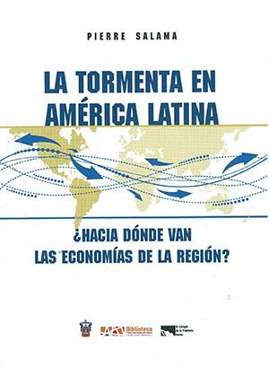 Portada de La tormenta en América Latina, ¿Hacia dónde van las economías de la región?