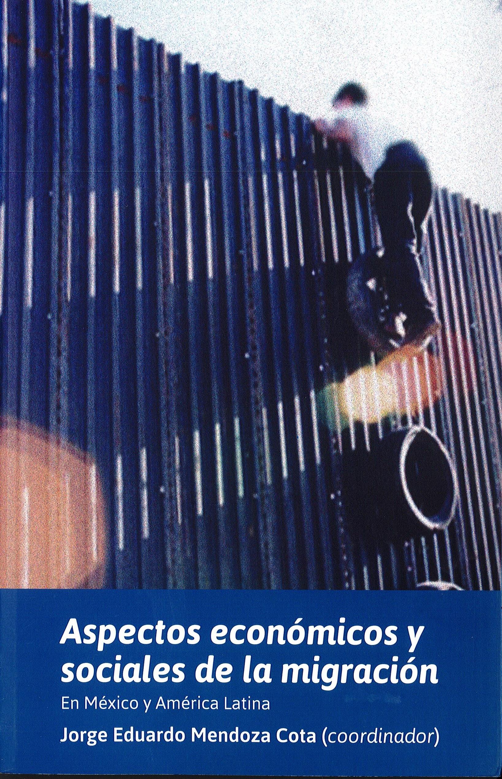 Portada de Aspectos económicos y sociales de la migración. En México y América