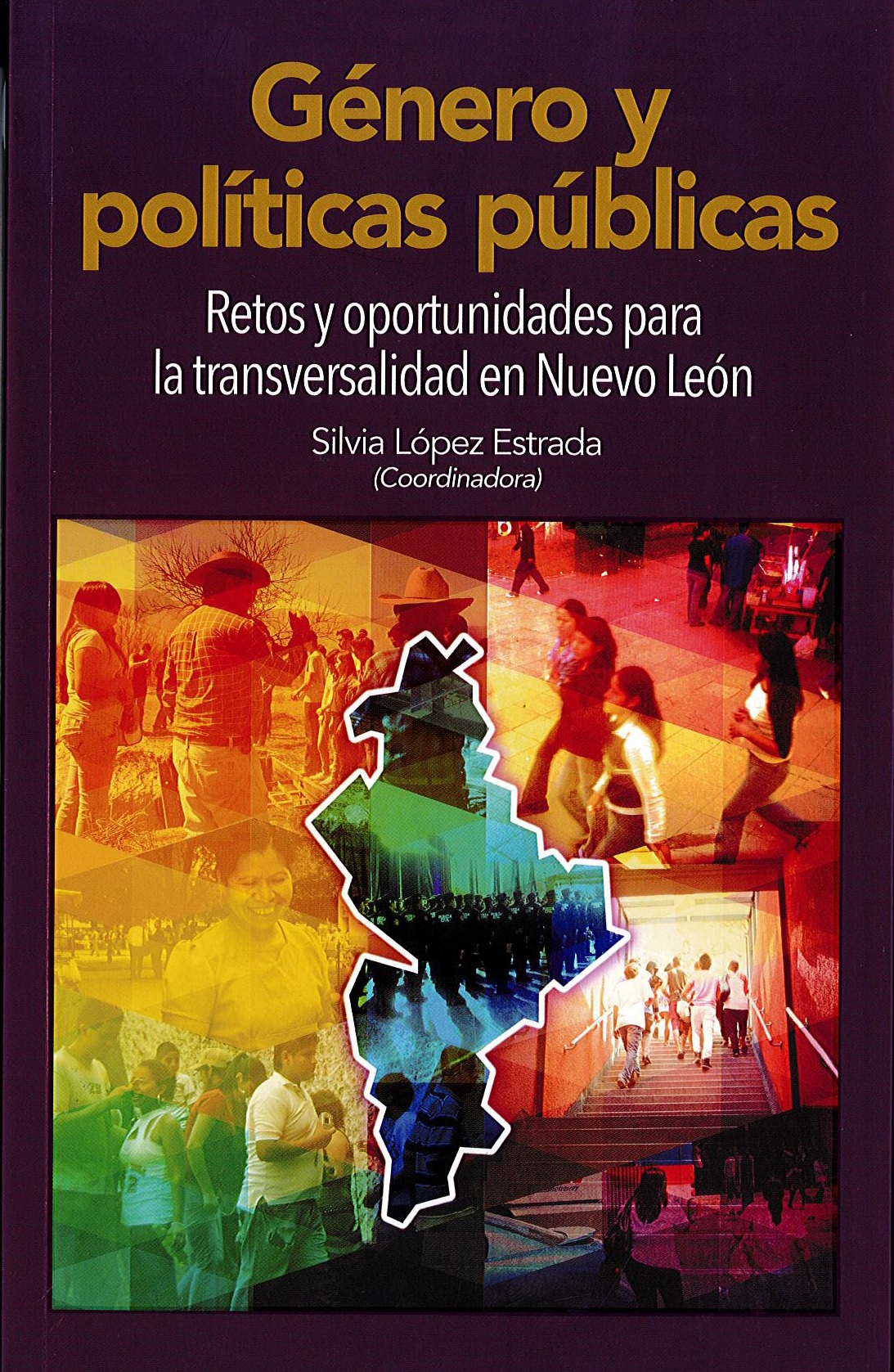 Portada de Género y políticas públicas. Retos y oportunidades para transversalidad en Nuevo León.