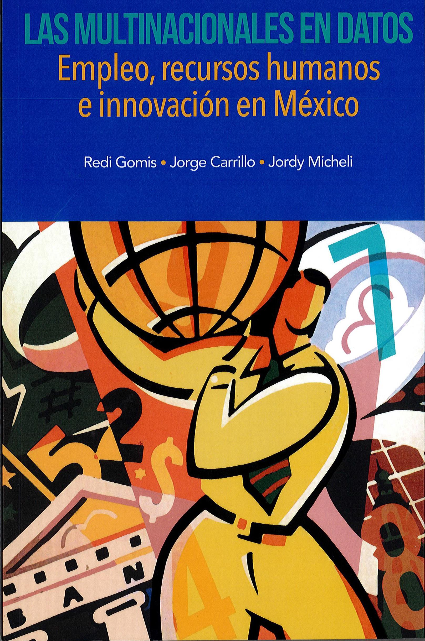 Portada de Las multinacionales en datos. Empleo, recursos humanos e innovación México