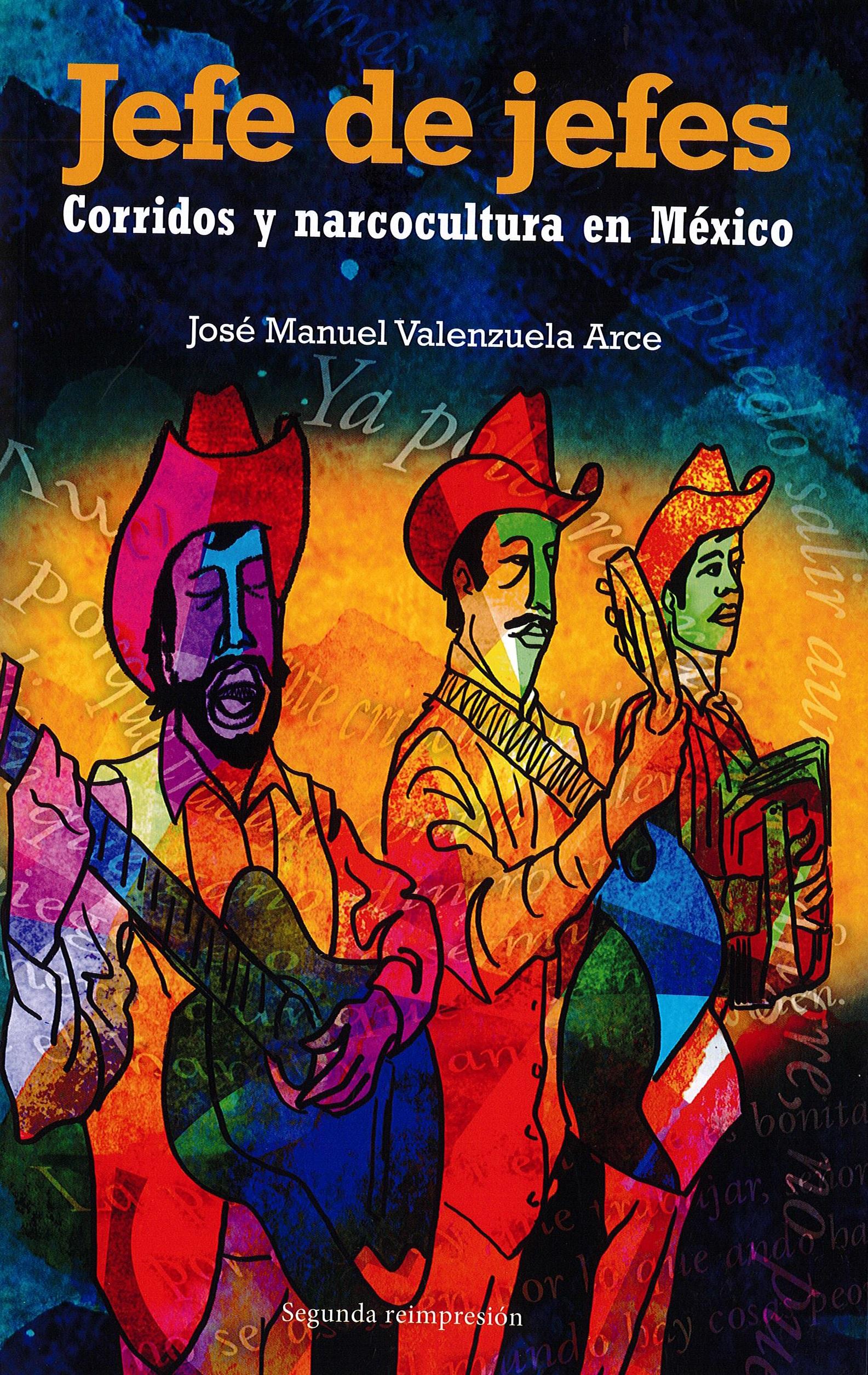 Portada de Jefe de jefes. Corridos y narcocultura en México (2a. reimpresión)
