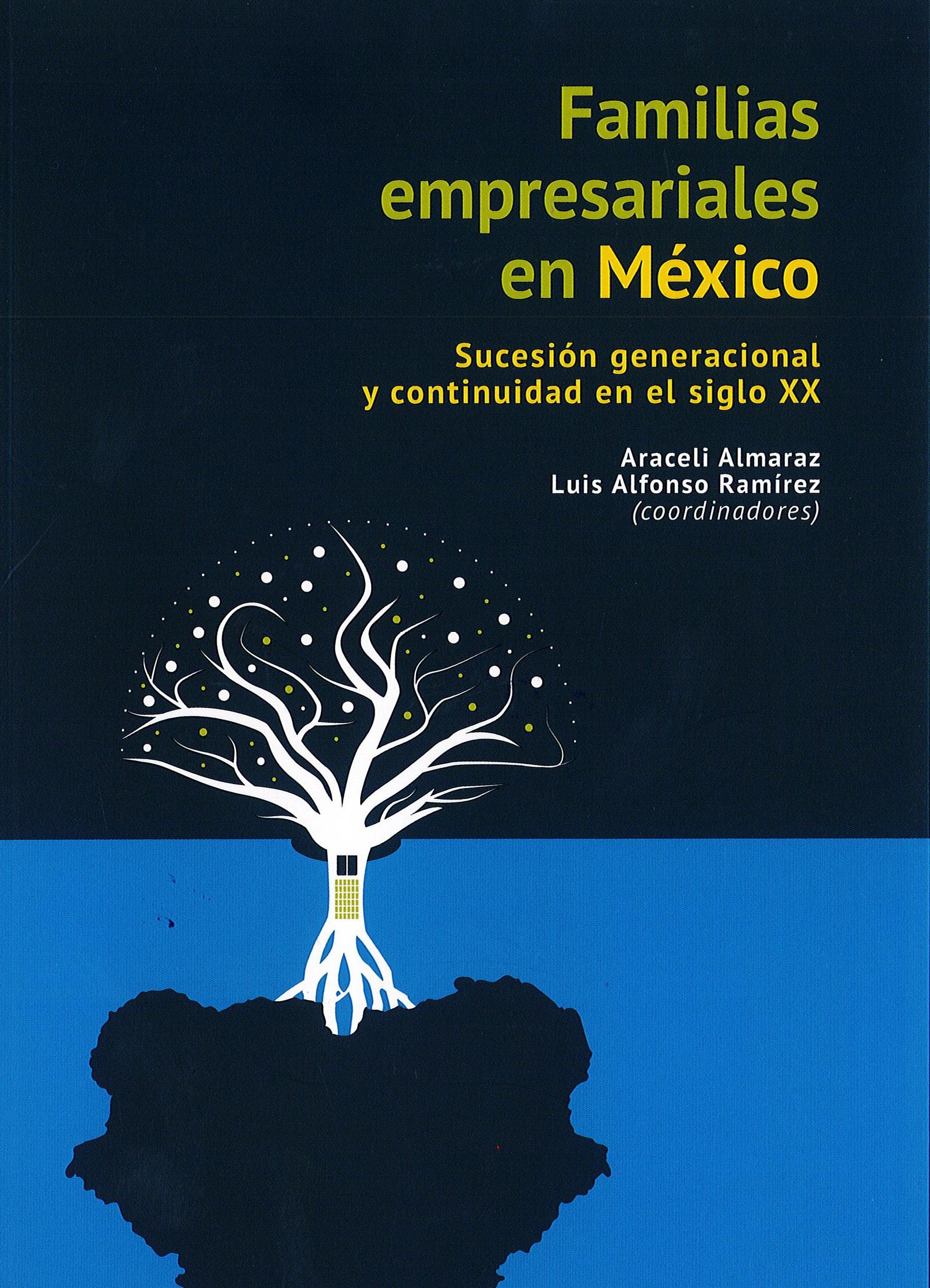 Portada de Familias empresariales en México: Sucesión generacional y continuidad en el siglo XX.  (1a. reimpresión)