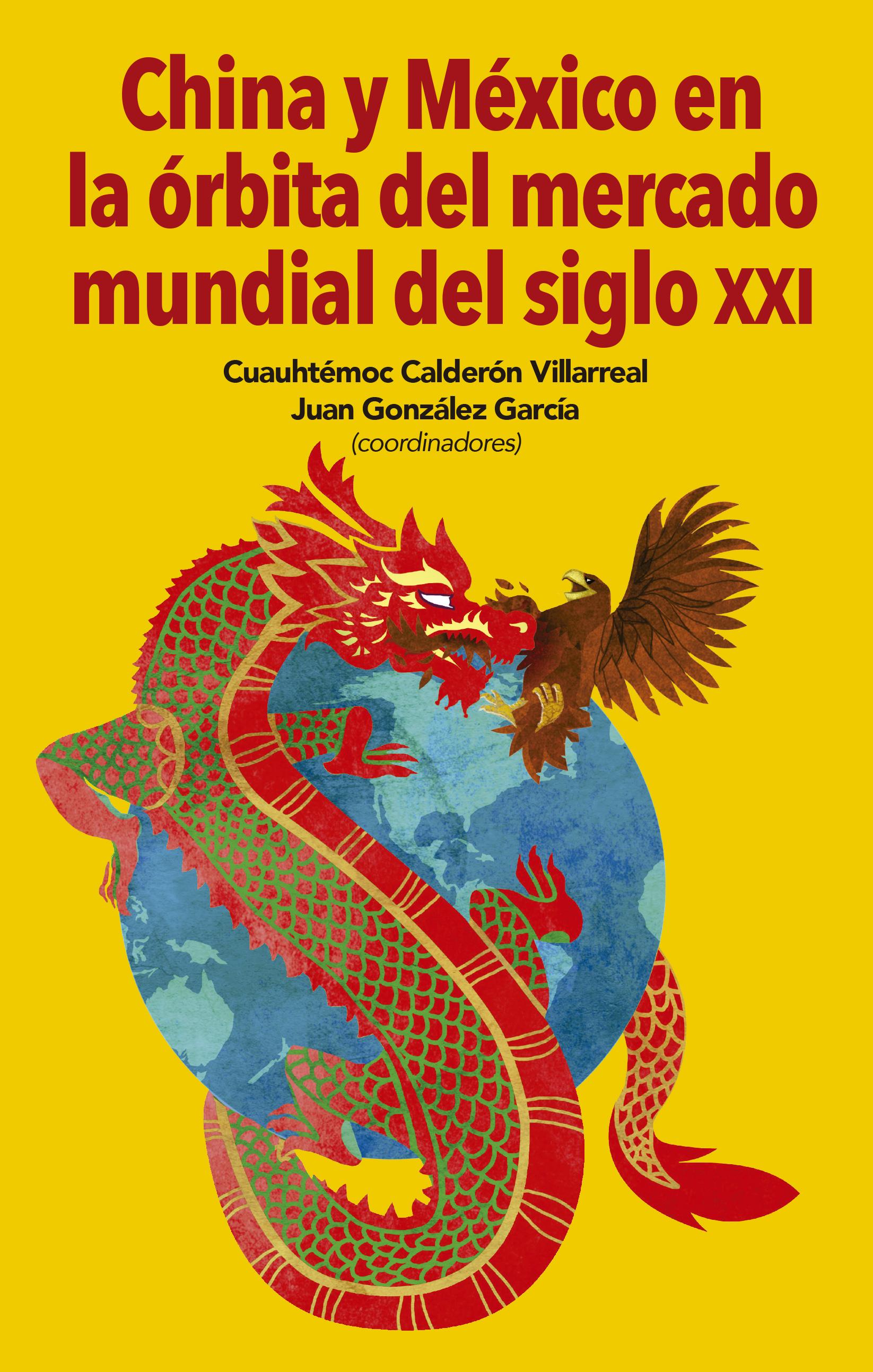 Portada de China y México en la órbita  del mercado mundial del siglo XXI