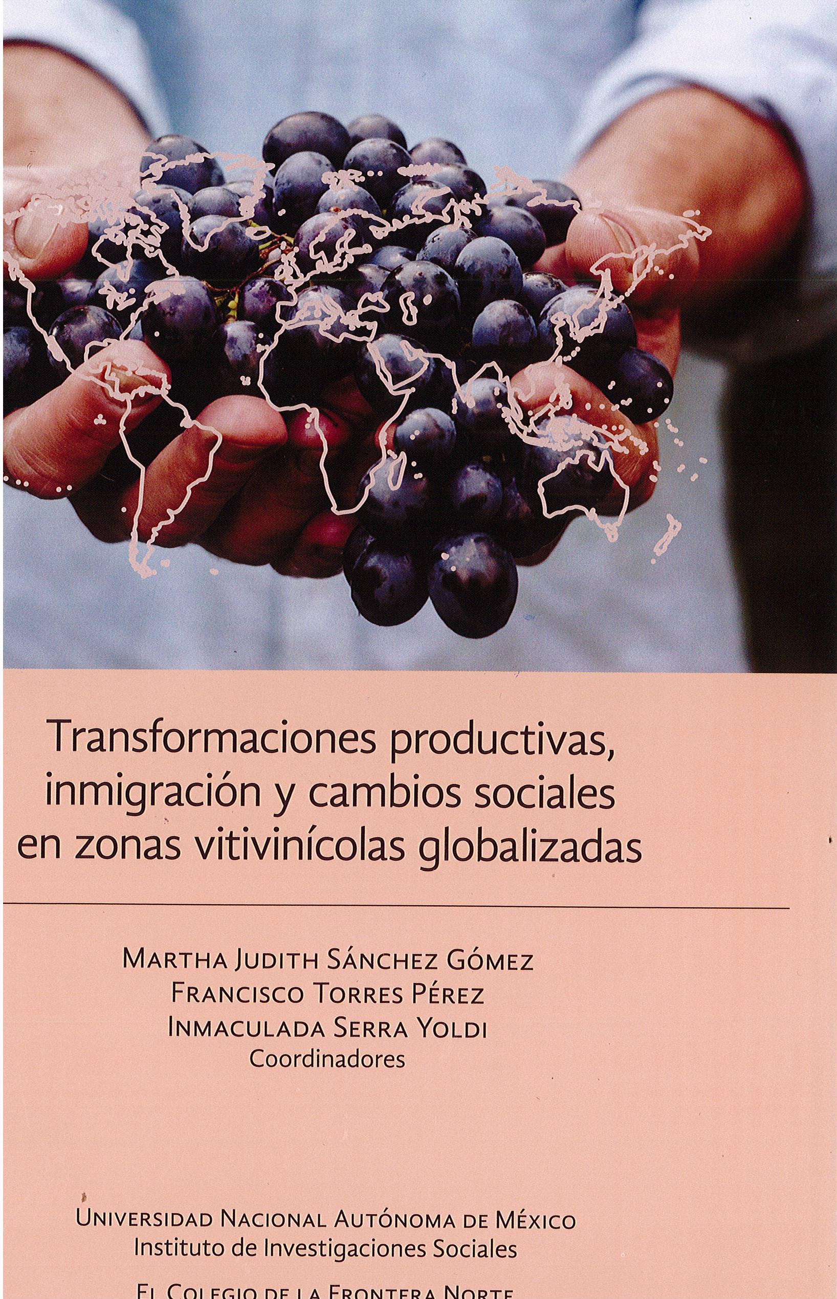 Portada de Transformaciones productivas, inmigración y cambios sociales en zonas vitivinícolas globalizadas.