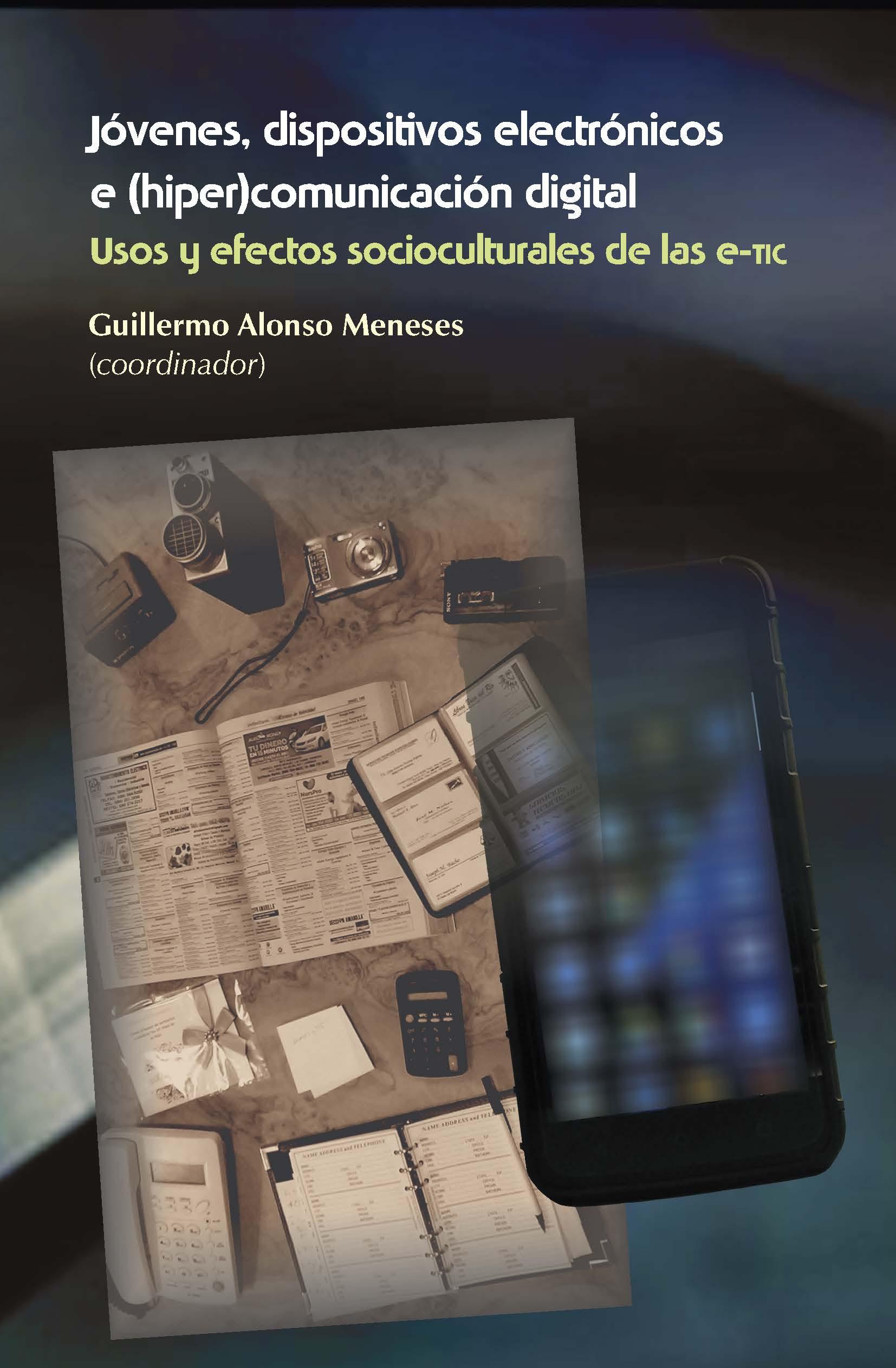 Portada de Jóvenes, dispositivos electrónicos e (hiper)comunicación digital. Usos y efectos socioculturales de las E-TIC