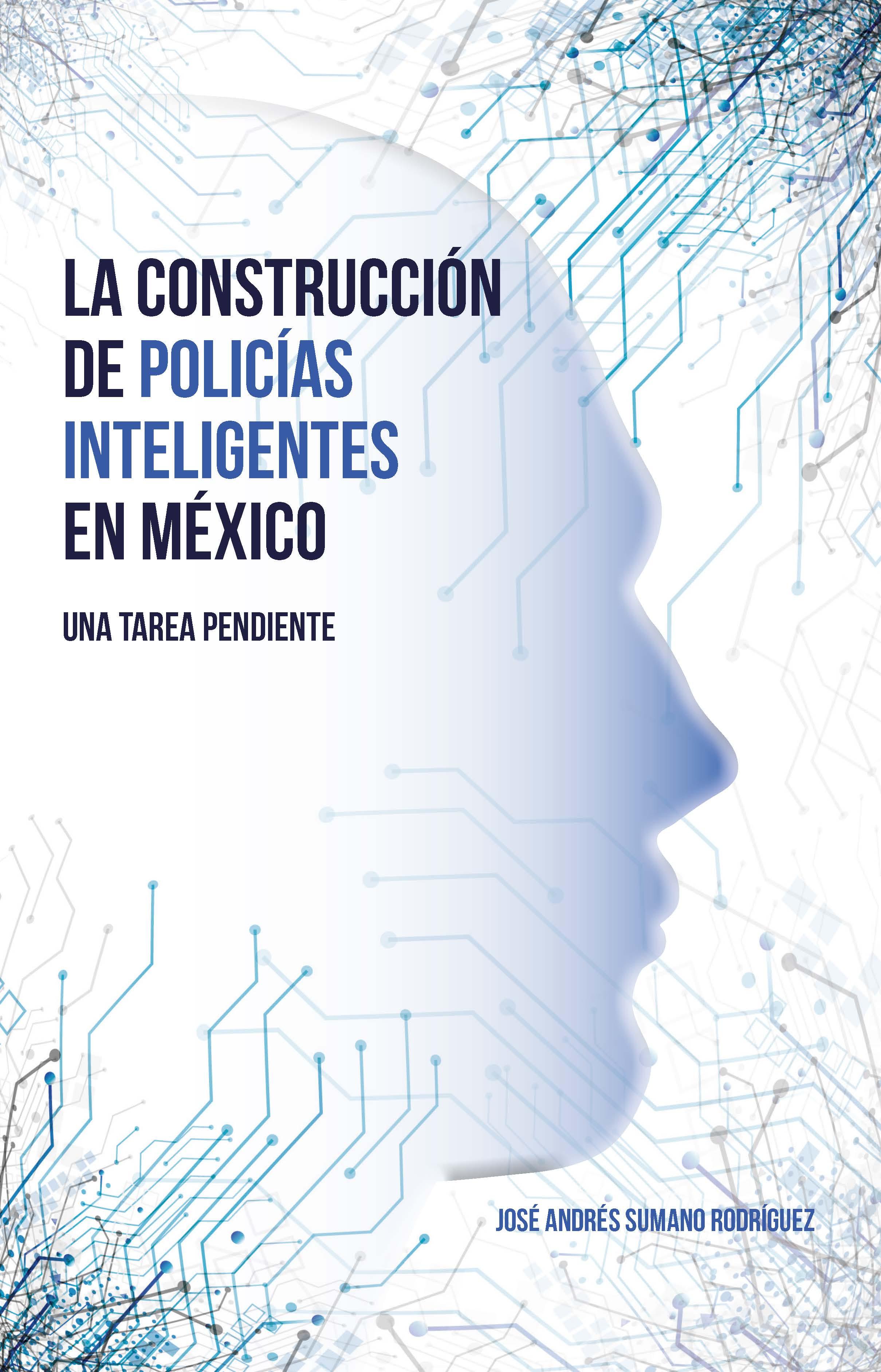 Portada de La construcción de policías inteligentes en México: una tarea pendiente