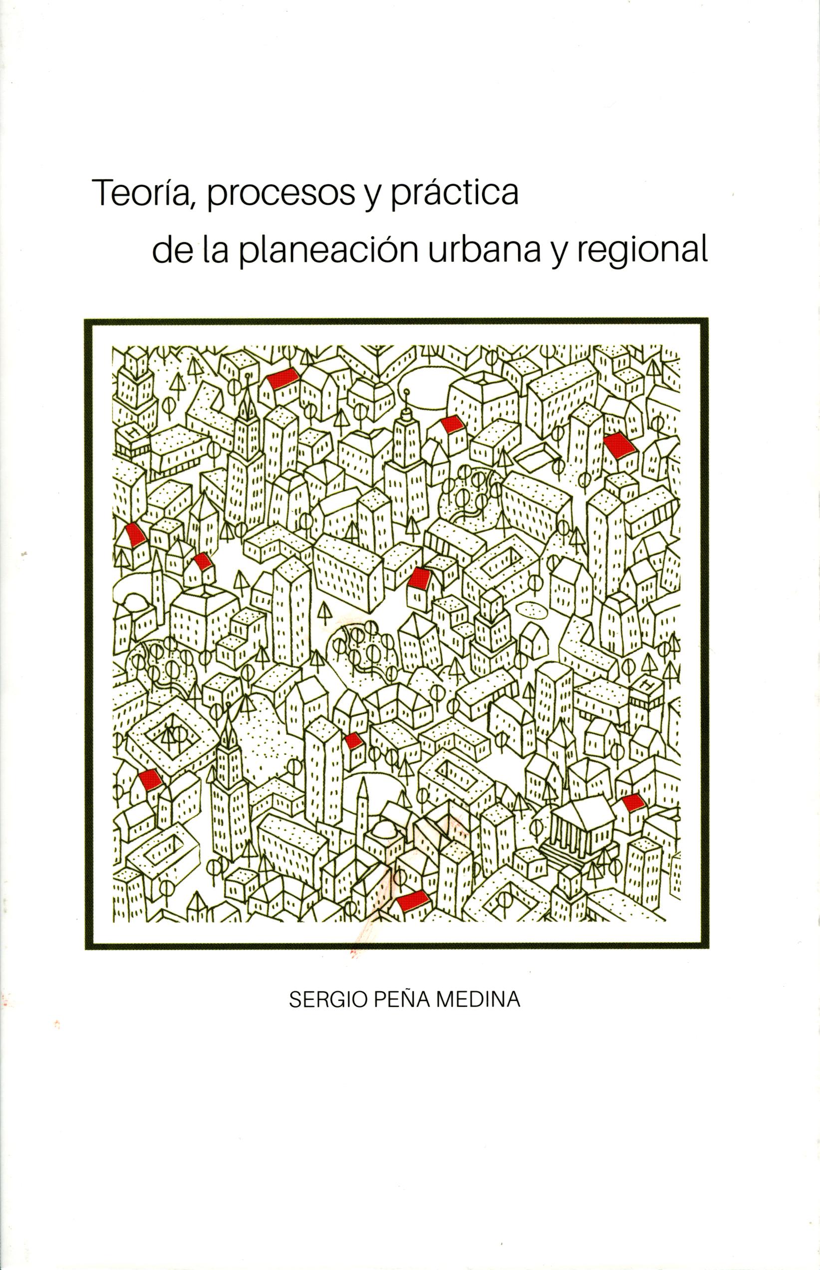 Portada de Teoría, procesos y práctica de la planeación urbana y regional. Primera reimpresión. (1a. reimpresión)