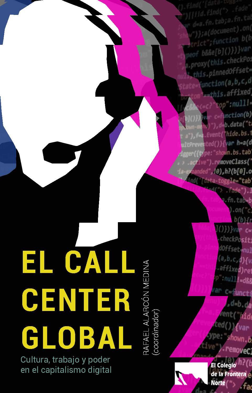Portada de El call center goblal. Cultura, trabajo y poder en el capitalismo digital