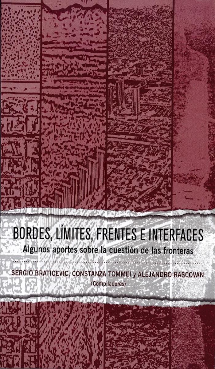 Portada de  Bordes, límites, frentes e interfaces. Algunos aportes sobre la cuestión de las fronteras.