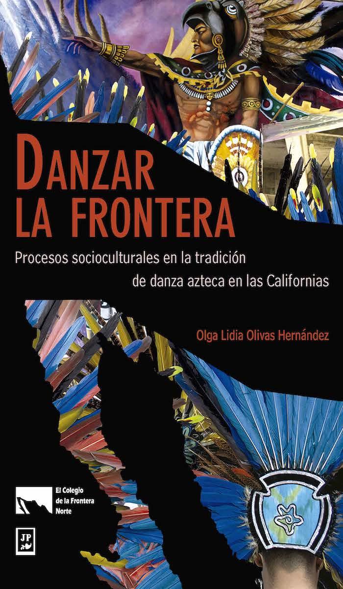 Portada de Danzar la frontera. Procesos socioculturales en la tradición de danza en las californias