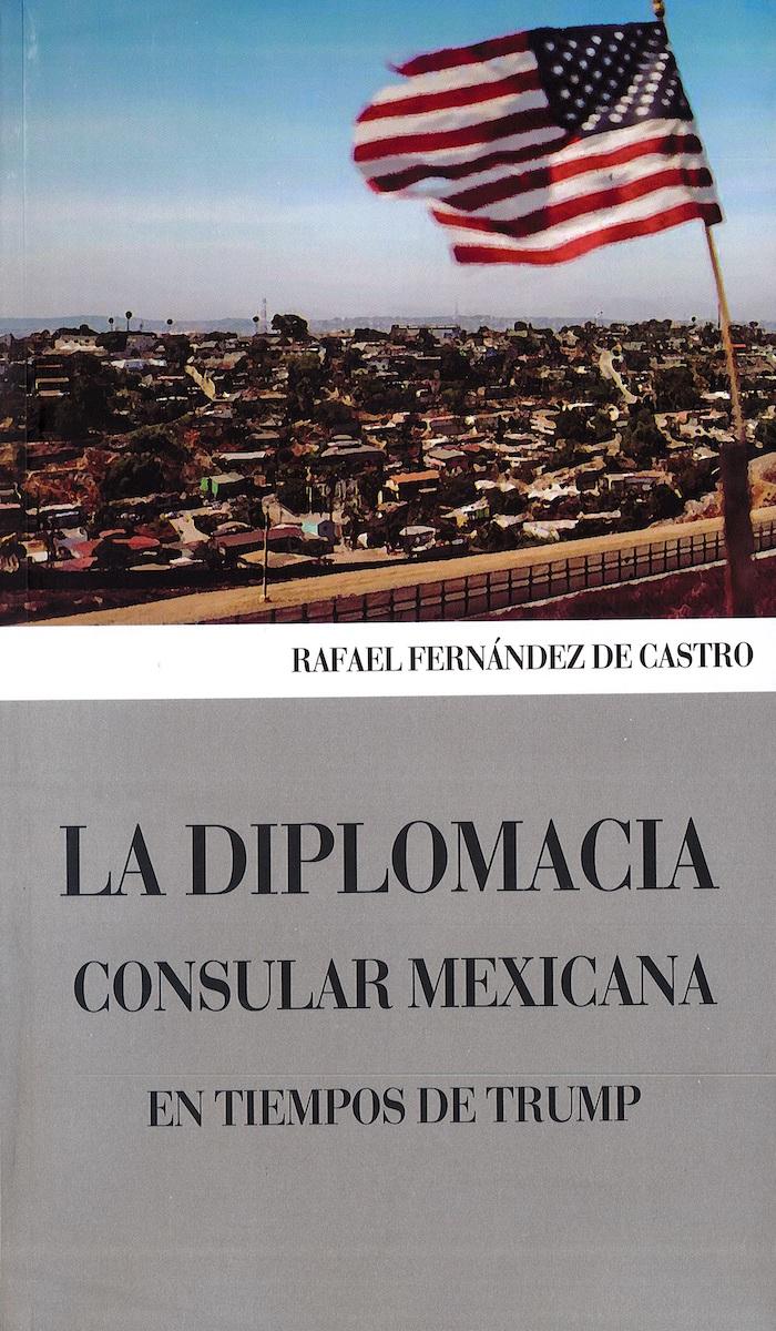Portada de La diplomacia consular mexicana en tiempos de Trump