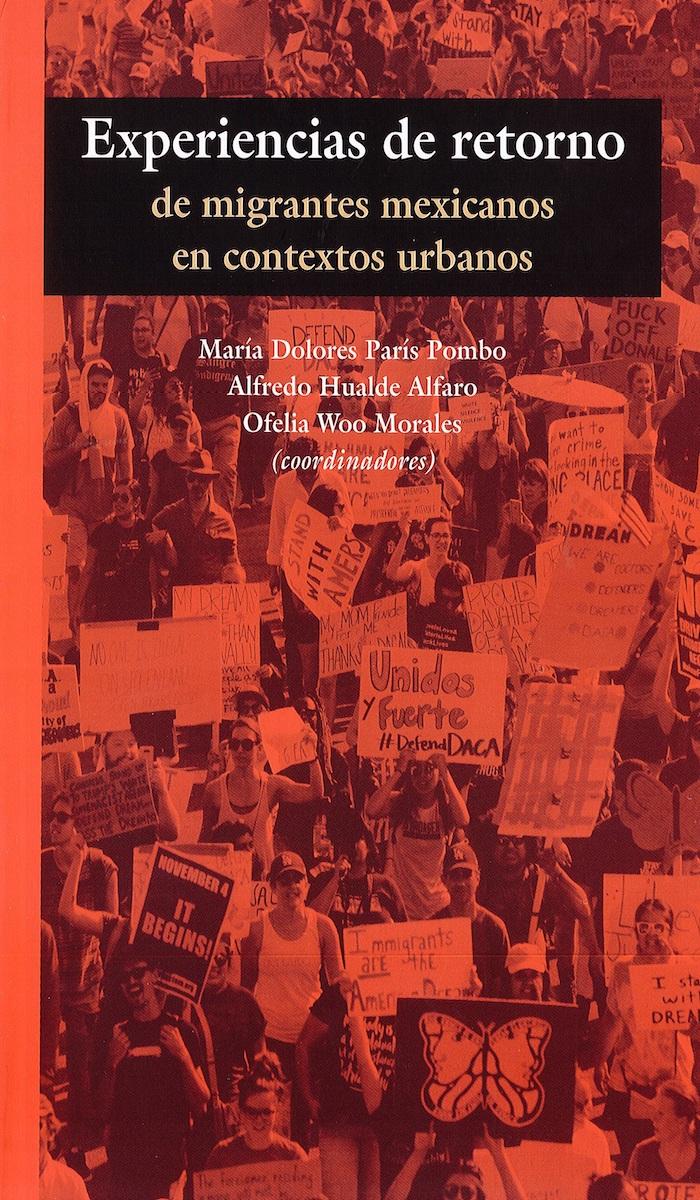 Portada de Experiencias de retorno de migrantes mexicanos en contextos urbanos