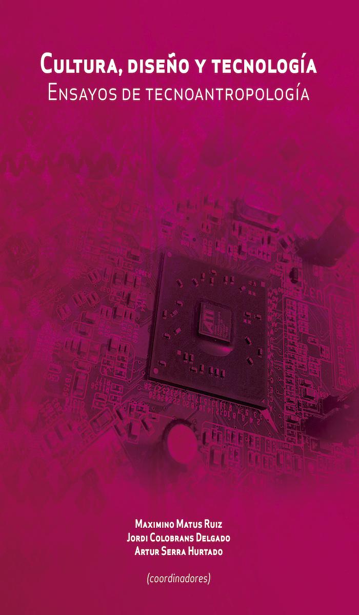 Portada de Cultura, diseño y tecnología: Ensayos de tecnoantropología