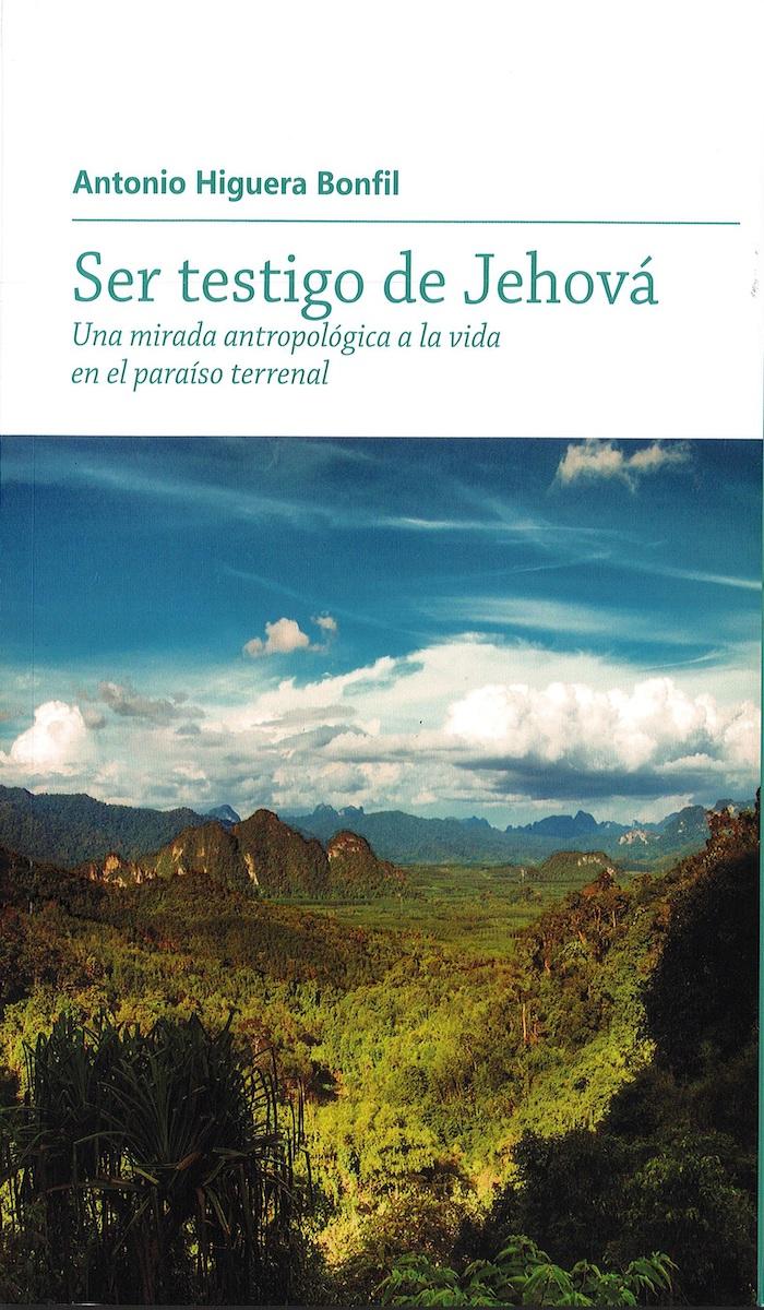 Portada de Ser testigo de Jehová. Una mirada antropológica a la vida en el paraíso terrenal