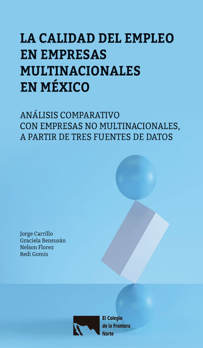 Portada de La calidad del empleo en las empresas en empresas multinacionales en México