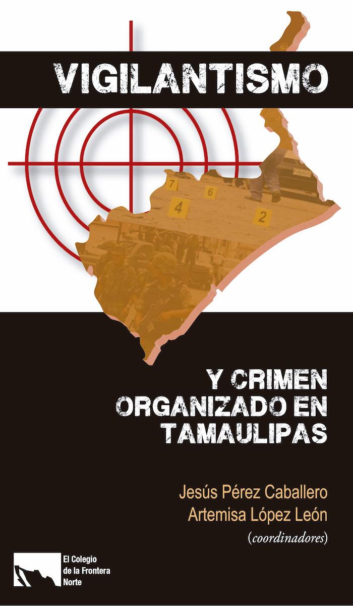 Portada de Vigilantismo y crimen organizado en Tamaulipas