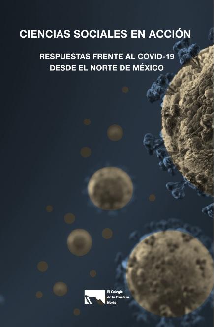 Portada de Ciencias sociales en acción: respuesta frente al COVID-19 desde el norte de México