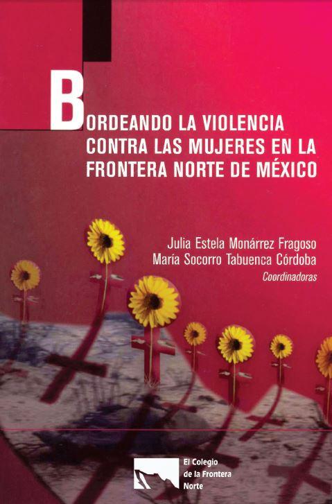 Portada de Bordeando la violencia contra las mujeres en la frontera norte de México. (PDF gratuito)