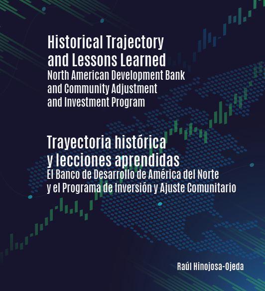 Portada de Historical Trajectory and Lessons Learned. North American Development Bank and Community Adjustmentand Investment Program (Edición bilingüe –inglés y español)