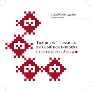 Portada de Tradición-Transición en la música indígena contemporánea (CD)