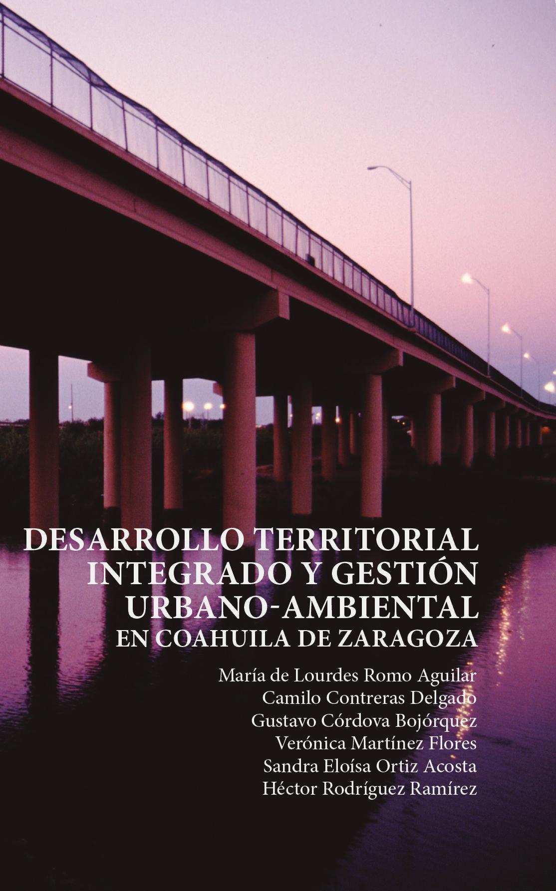Portada de Desarrollo territorial integrado y gestión urbano-ambiental en Coahuila de Zaragoza.
