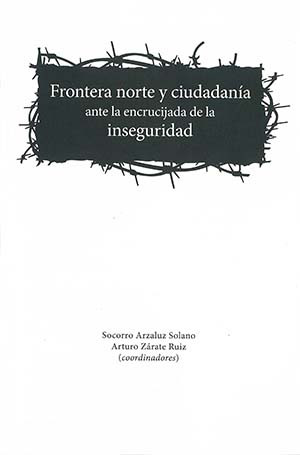 Portada de Frontera norte y ciudadanía ante la encrucijada de la inseguridad