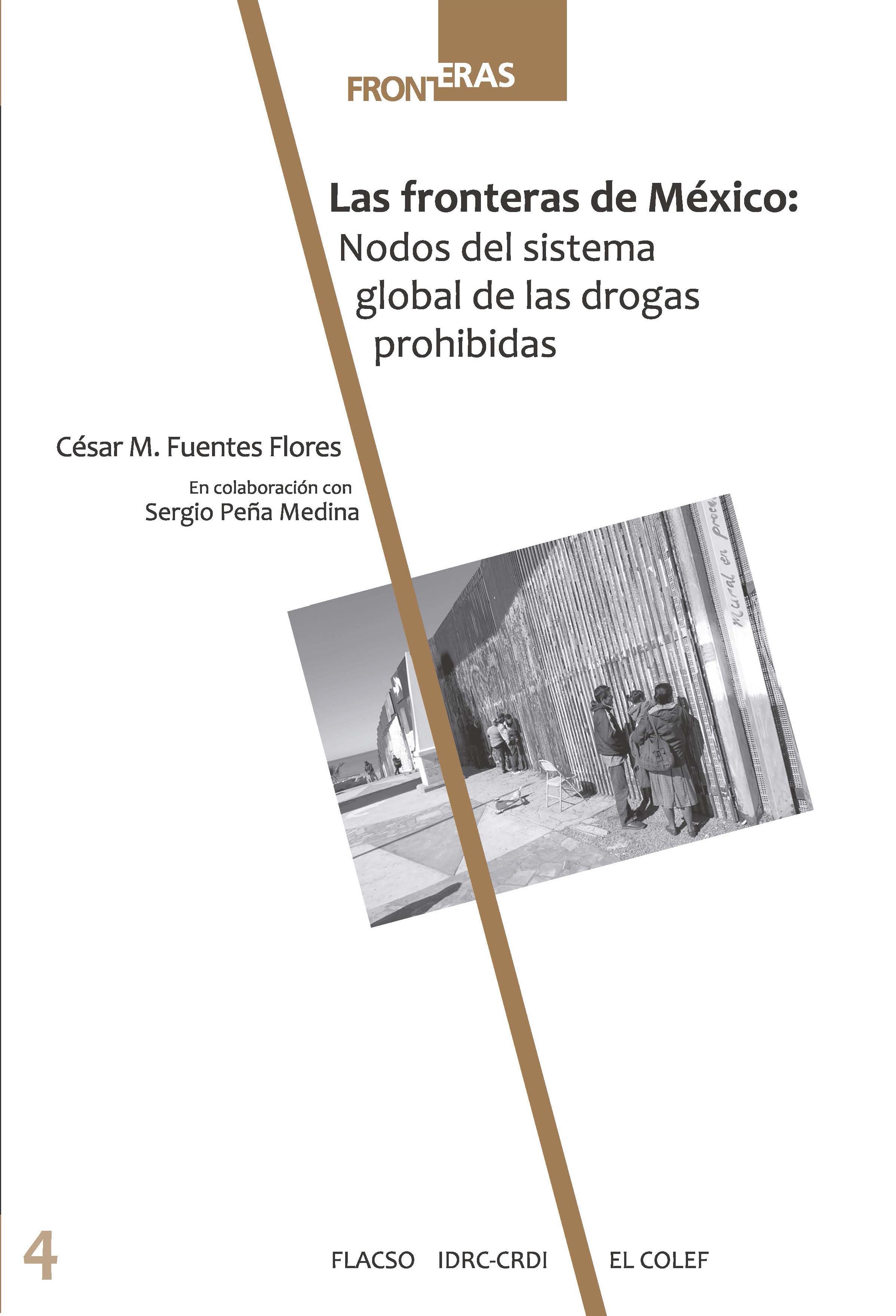 Portada de Las fronteras de México: nodos del sistema global de las drogas prohibidas.