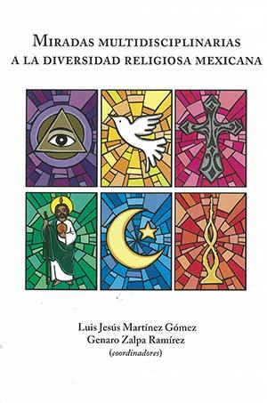 Portada de Miradas multidisciplinarias a la diversidad religiosa mexicana