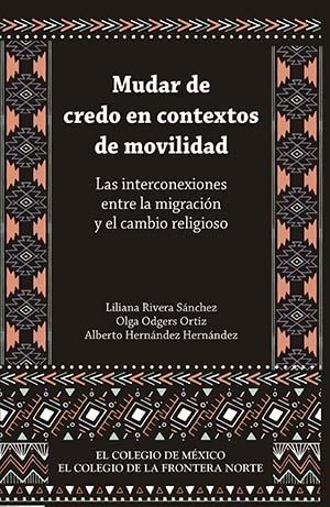Portada de Mudar de credo en contextos de movilidad: Las interconexiones entre la migración y el cambio religioso