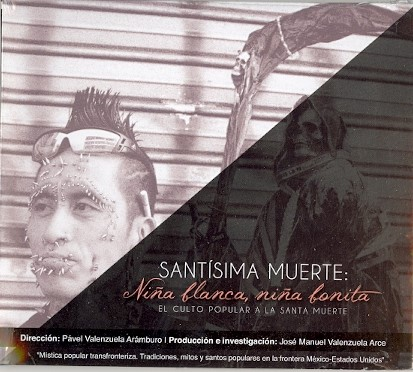 Portada de Documental. Santísima muerte: Niña blanca, niña bonita. El culto popular a la santa muerte (DVD)