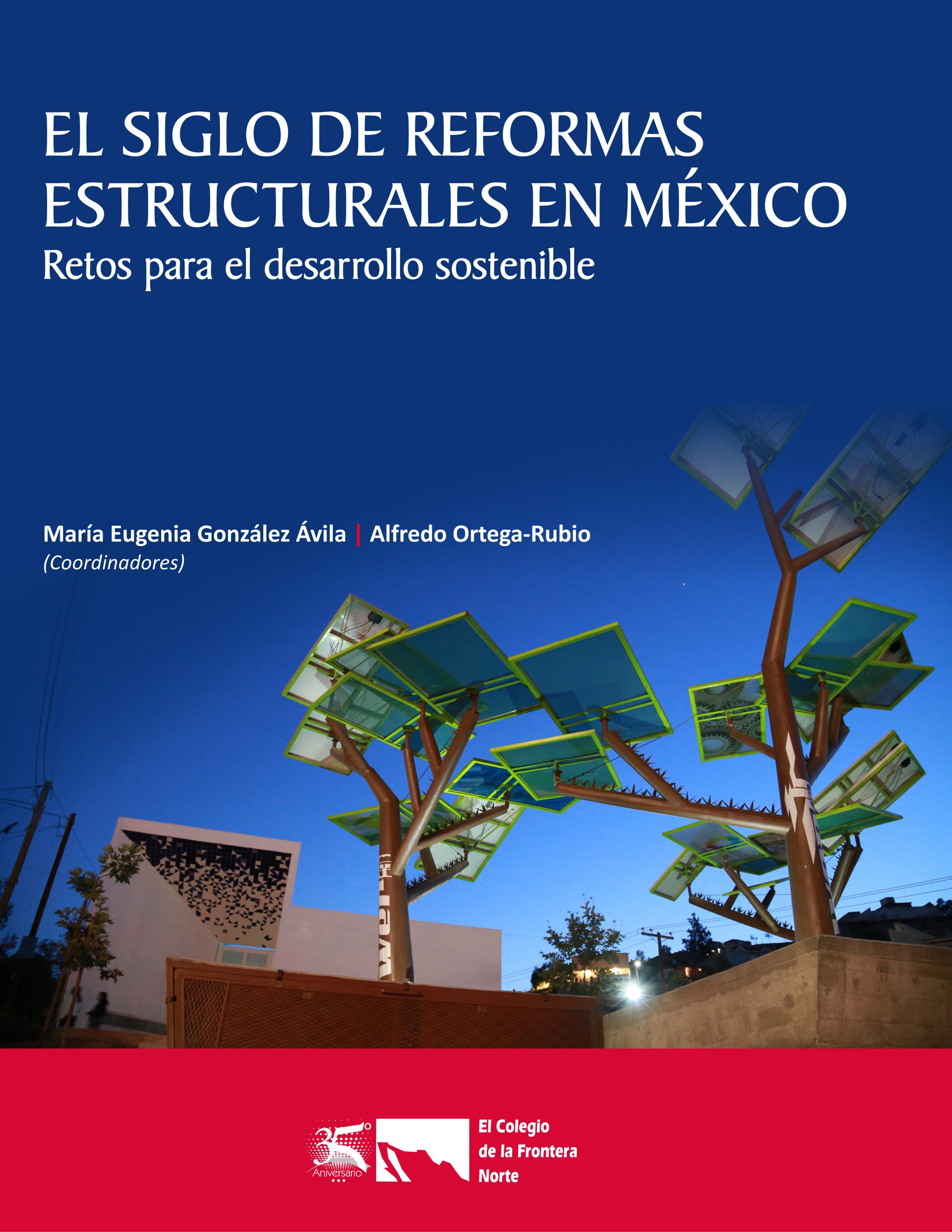 Portada de El siglo de reformas estructurales en México: Retos para el desarrollo sostenible