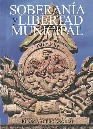 Portada de Soberanía y libertad municipal: 1811-2014. Vol I
