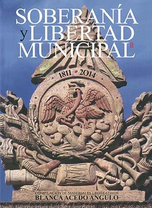 Portada de Soberanía y libertad municipal: 1811-2014. Vol. II