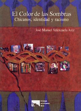 El color de las sombras. Chicanos, identidad y racismo
