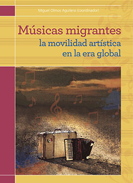 Músicas migrantes: La movilidad artística en la era global
